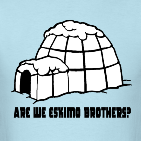 are-we-eskimo-brothers_design