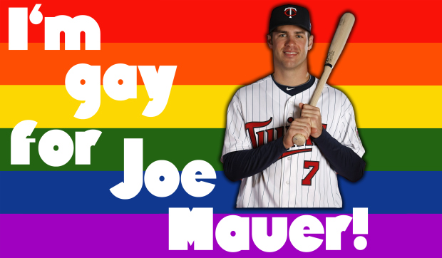 Gay for Joe Mauer
